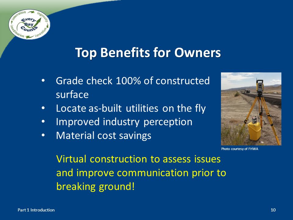 Virtual construction to assess issues and improve communication prior to breaking ground! Part 1 Introduction10 Top Benefits for Owners Grade check 10