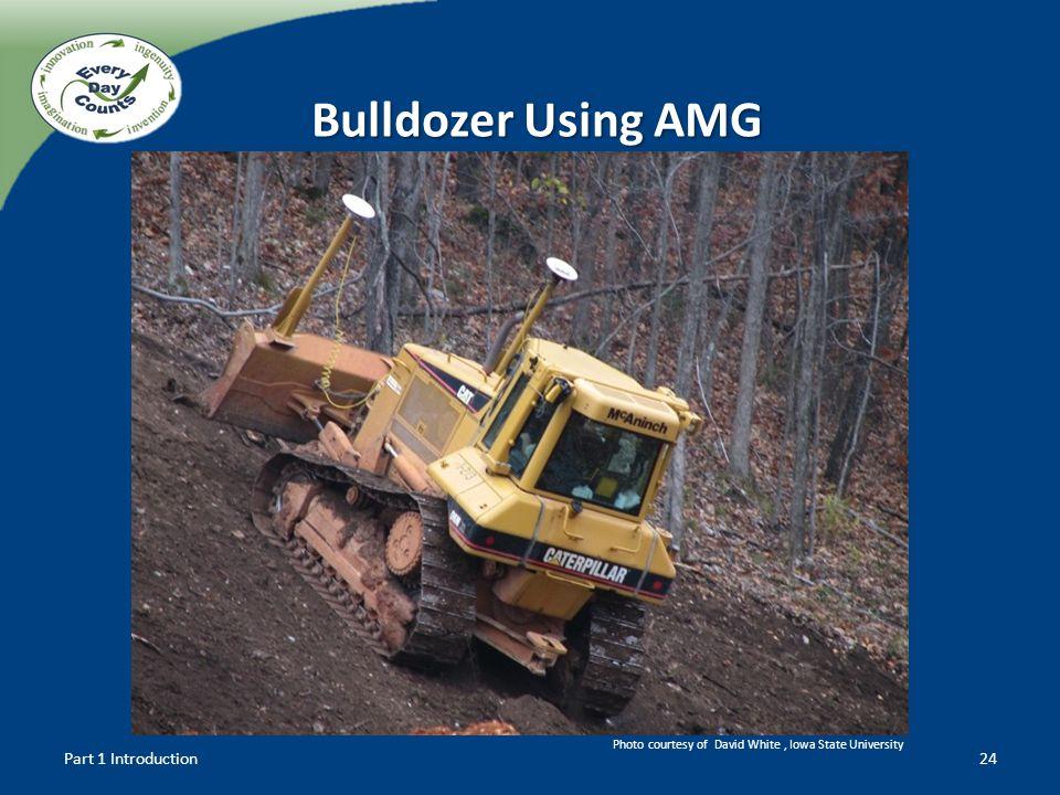 Part 1 Introduction24 Bulldozer Using AMG Photo courtesy of David White, Iowa State University