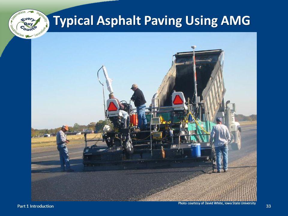 Part 1 Introduction33 Typical Asphalt Paving Using AMG Photo courtesy of David White, Iowa State University