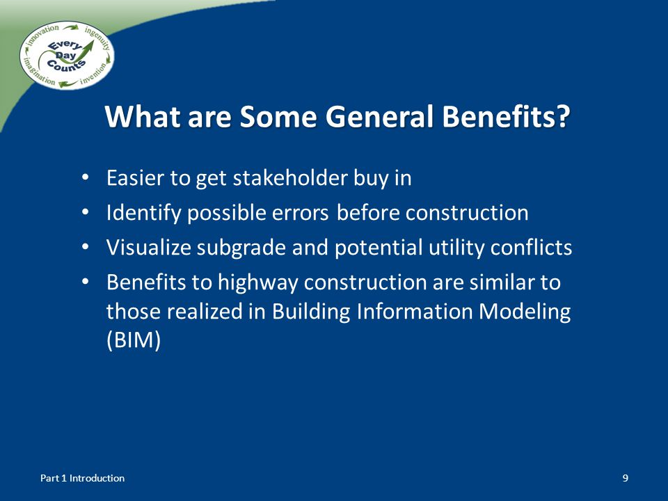 Easier to get stakeholder buy in Identify possible errors before construction Visualize subgrade and potential utility conflicts Benefits to highway c