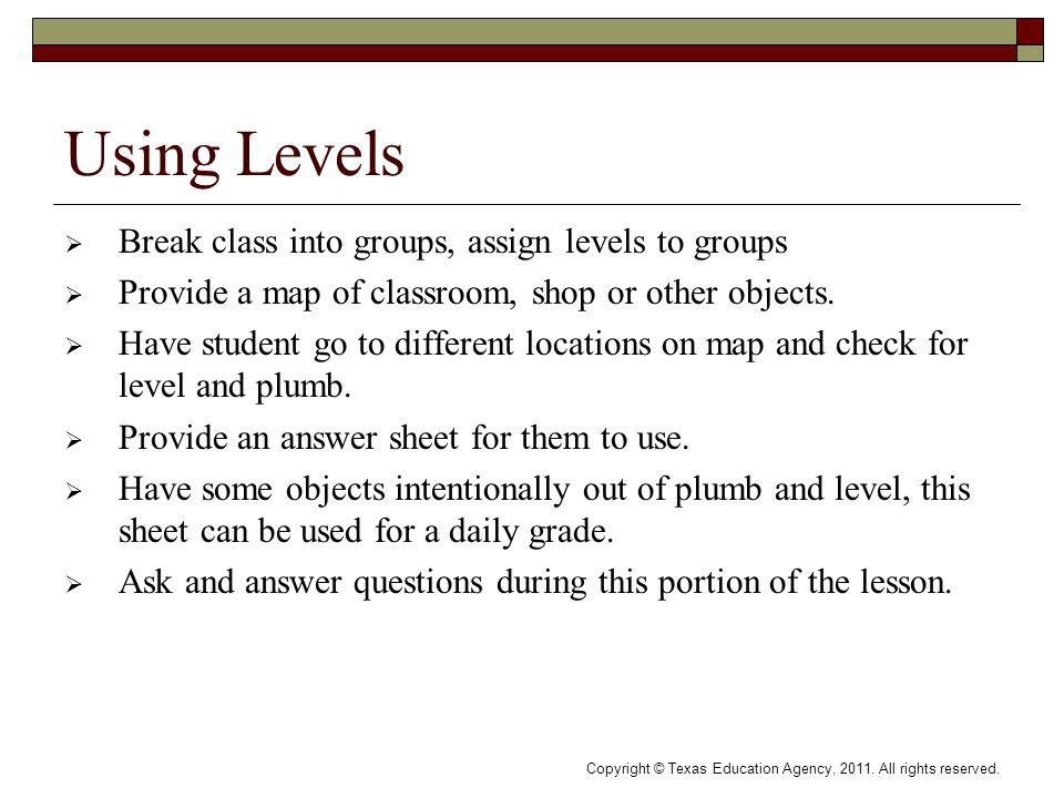 Using Levels Break class into groups, assign levels to groups Provide a map of classroom, shop or other objects.