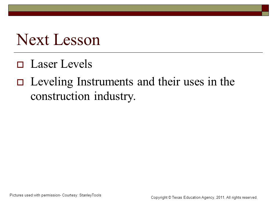 Next Lesson Laser Levels Leveling Instruments and their uses in the construction industry. Pictures used with permission- Courtesy: StanleyTools Copyr