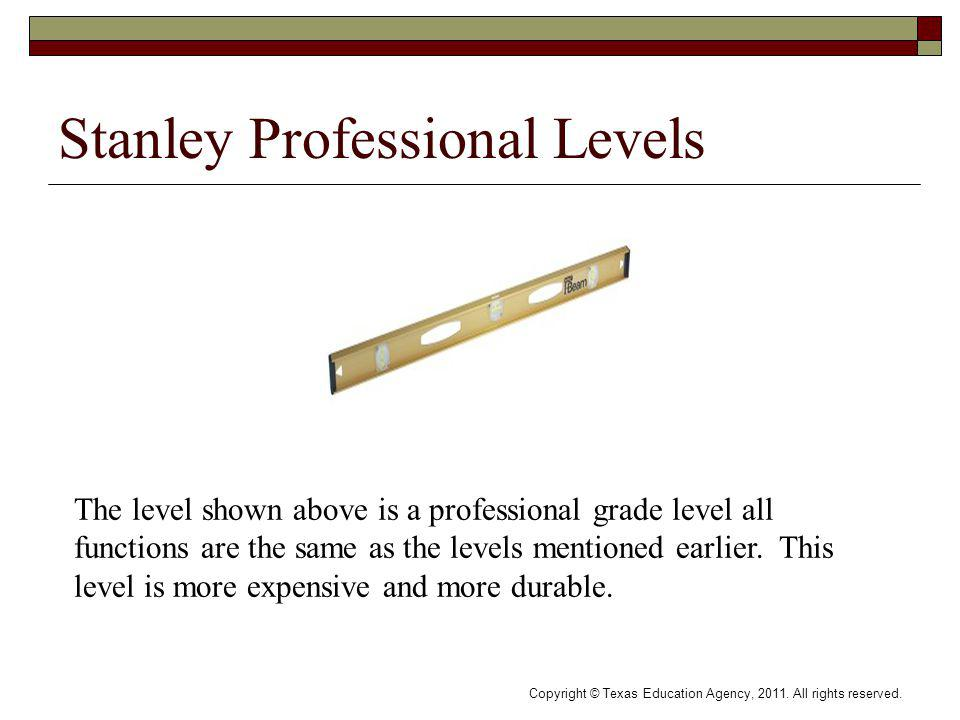 Stanley Professional Levels The level shown above is a professional grade level all functions are the same as the levels mentioned earlier.
