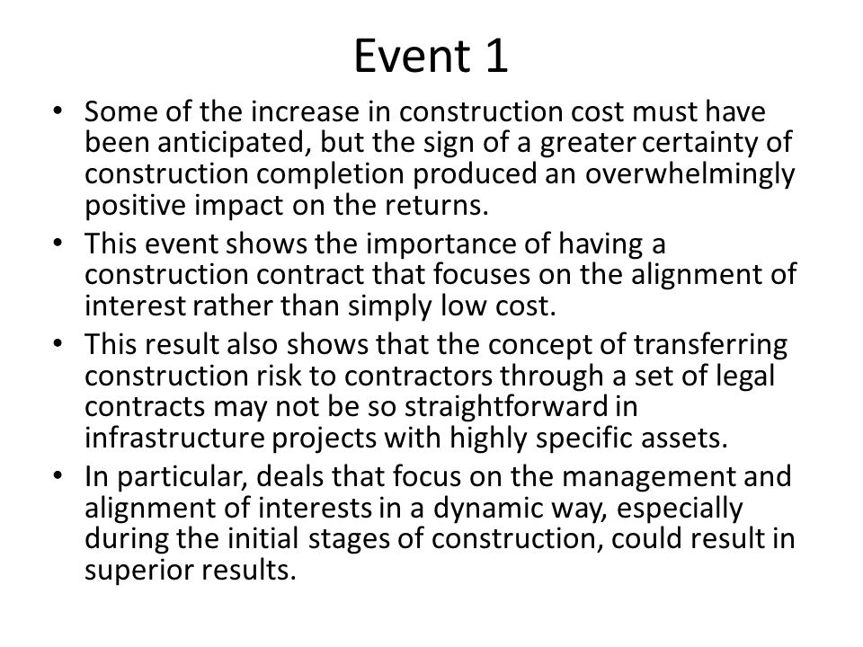 Event 1 Some of the increase in construction cost must have been anticipated, but the sign of a greater certainty of construction completion produced
