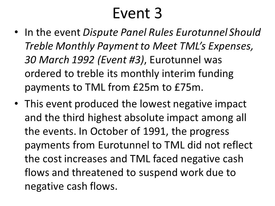Event 3 In the event Dispute Panel Rules Eurotunnel Should Treble Monthly Payment to Meet TMLs Expenses, 30 March 1992 (Event #3), Eurotunnel was orde