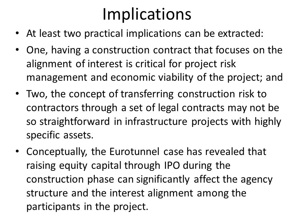 Implications At least two practical implications can be extracted: One, having a construction contract that focuses on the alignment of interest is cr
