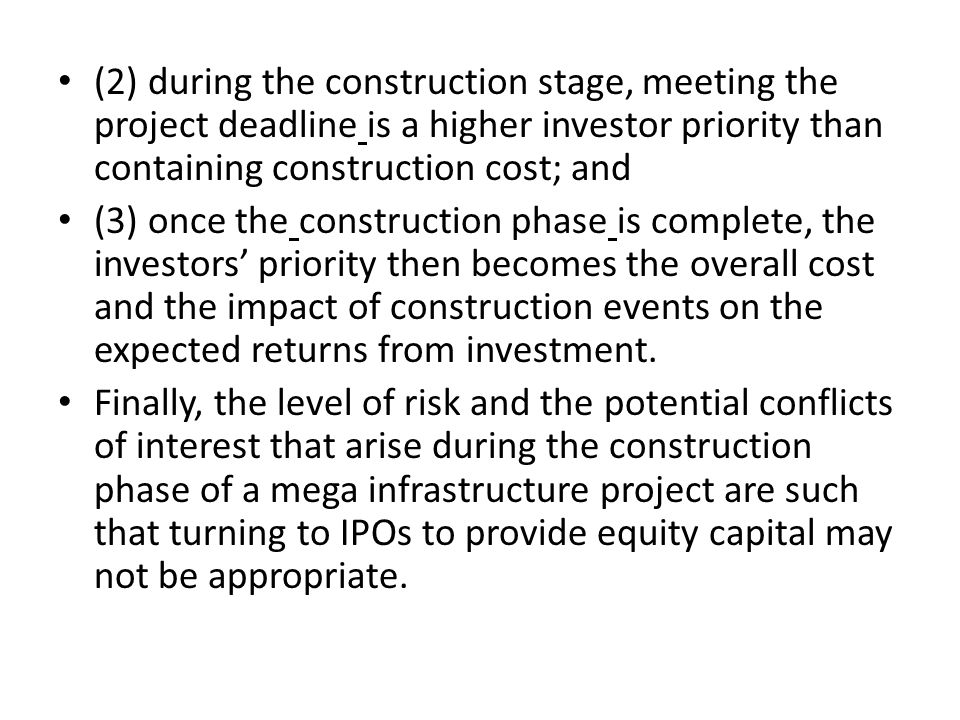 (2) during the construction stage, meeting the project deadline is a higher investor priority than containing construction cost; and (3) once the cons