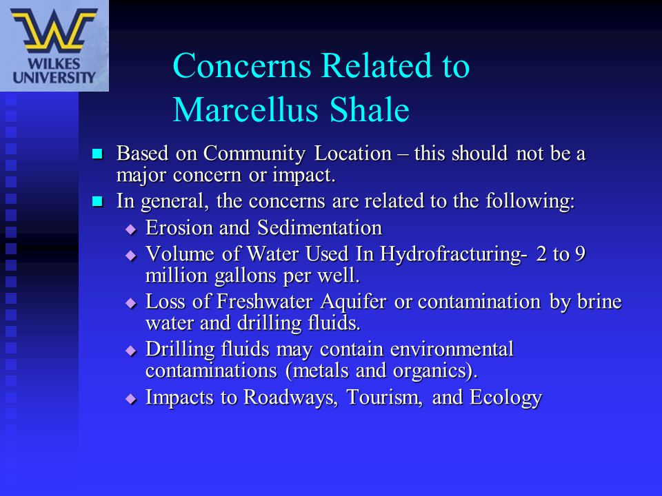 Concerns Related to Marcellus Shale Based on Community Location – this should not be a major concern or impact. Based on Community Location – this sho