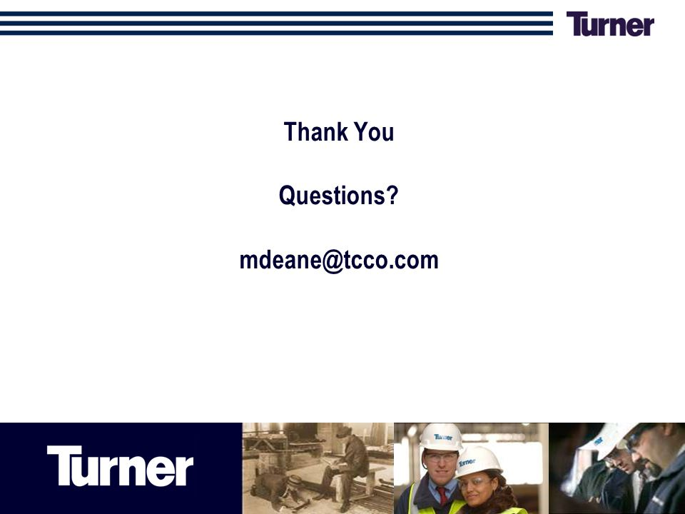 Thank You Questions? mdeane@tcco.com