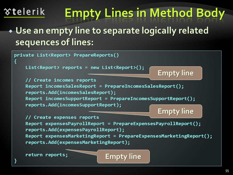 Use an empty line to separate logically related sequences of lines: Use an empty line to separate logically related sequences of lines: 55 private Lis