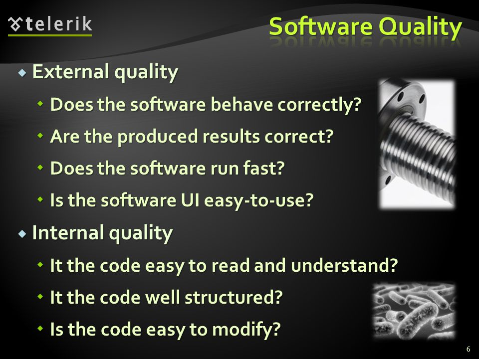 External quality External quality Does the software behave correctly.
