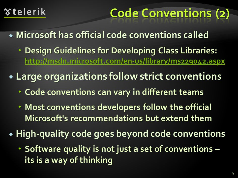Microsoft has official code conventions called Microsoft has official code conventions called Design Guidelines for Developing Class Libraries: http:/