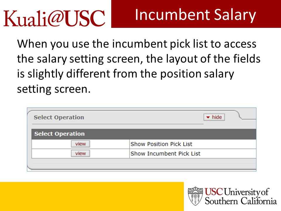 Incumbent Salary When you use the incumbent pick list to access the salary setting screen, the layout of the fields is slightly different from the pos