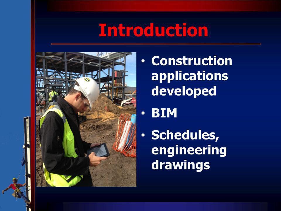 Introduction Construction applications developed BIM Schedules, engineering drawings