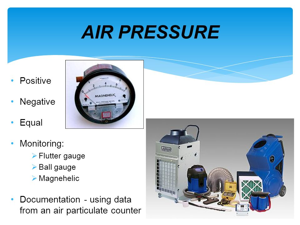 Positive Negative Equal Monitoring: Flutter gauge Ball gauge Magnehelic Documentation - using data from an air particulate counter AIR PRESSURE