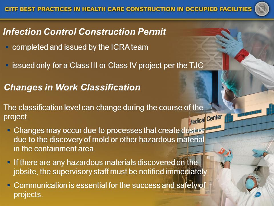 44 Infection Control Construction Permit completed and issued by the ICRA team issued only for a Class III or Class IV project per the TJC Changes in