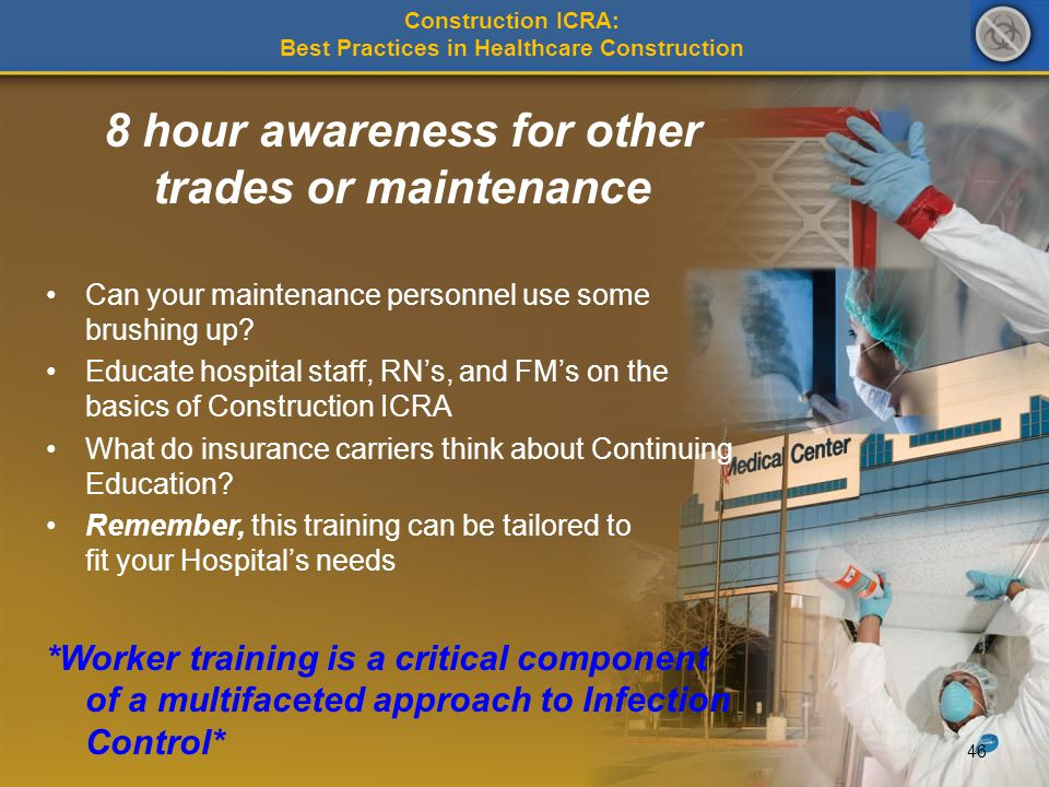8 hour awareness for other trades or maintenance Can your maintenance personnel use some brushing up? Educate hospital staff, RNs, and FMs on the basi