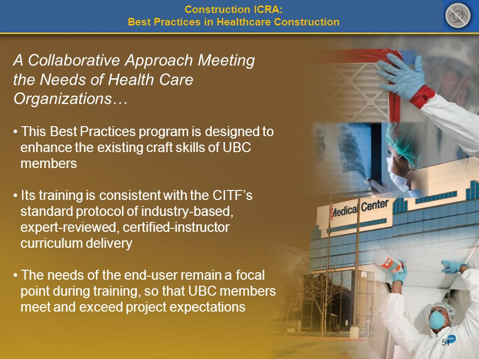 A Collaborative Approach Meeting the Needs of Health Care Organizations… This Best Practices program is designed to enhance the existing craft skills