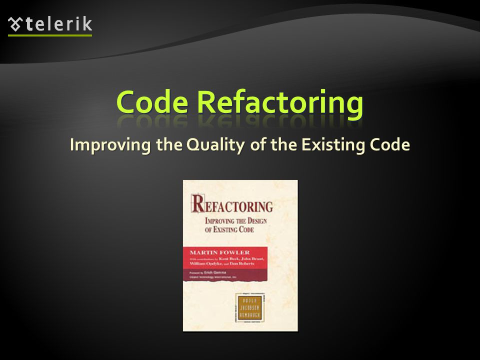 Improving the Quality of the Existing Code