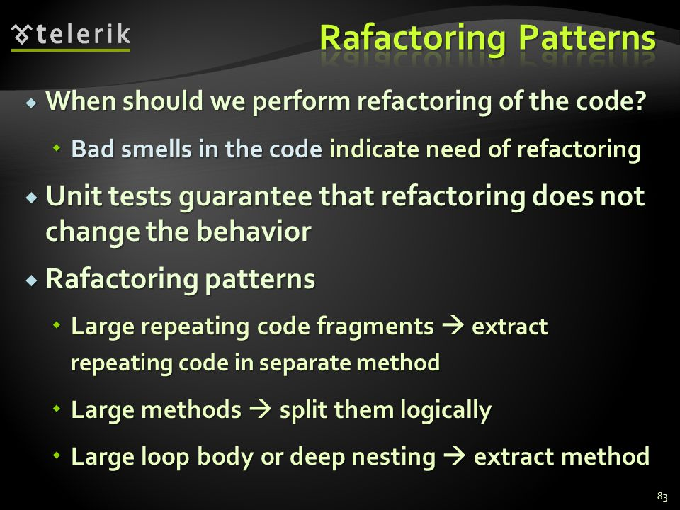 When should we perform refactoring of the code? When should we perform refactoring of the code? Bad smells in the code indicate need of refactoring Ba