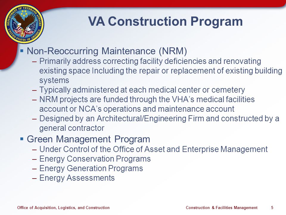 Office of Acquisition, Logistics, and Construction Construction & Facilities Management 5 VA Construction Program Non-Reoccurring Maintenance (NRM) –P
