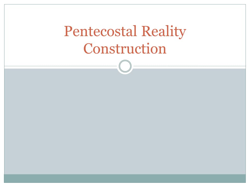 Pentecostal Reality Construction