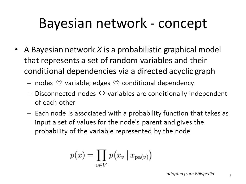 Bayesian network - concept A Bayesian network X is a probabilistic graphical model that represents a set of random variables and their conditional dep