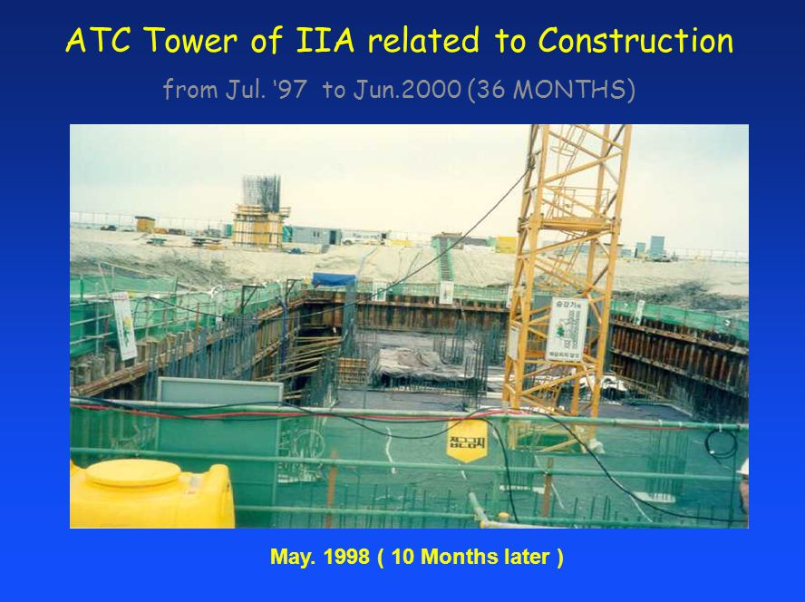 ATC Tower of IIA related to Construction from Jul. 97 to Jun.2000 (36 MONTHS) May. 1998 ( 10 Months later )