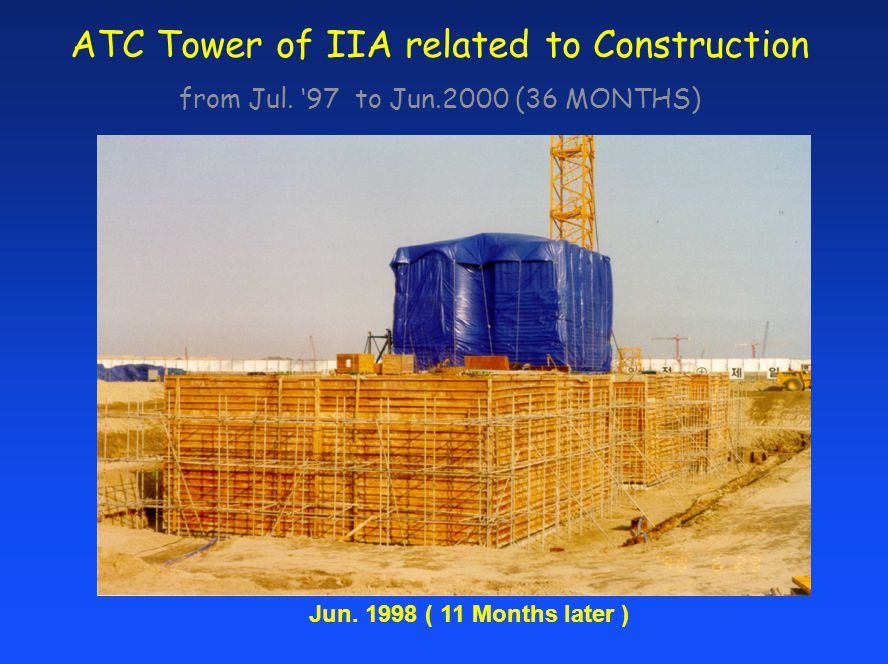 ATC Tower of IIA related to Construction from Jul. 97 to Jun.2000 (36 MONTHS) Jun. 1998 ( 11 Months later )