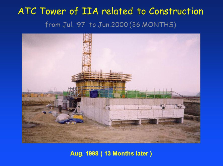 ATC Tower of IIA related to Construction from Jul. 97 to Jun.2000 (36 MONTHS) Aug. 1998 ( 13 Months later )