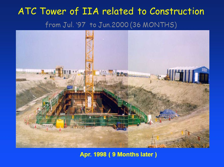 ATC Tower of IIA related to Construction from Jul. 97 to Jun.2000 (36 MONTHS) Apr. 1998 ( 9 Months later )