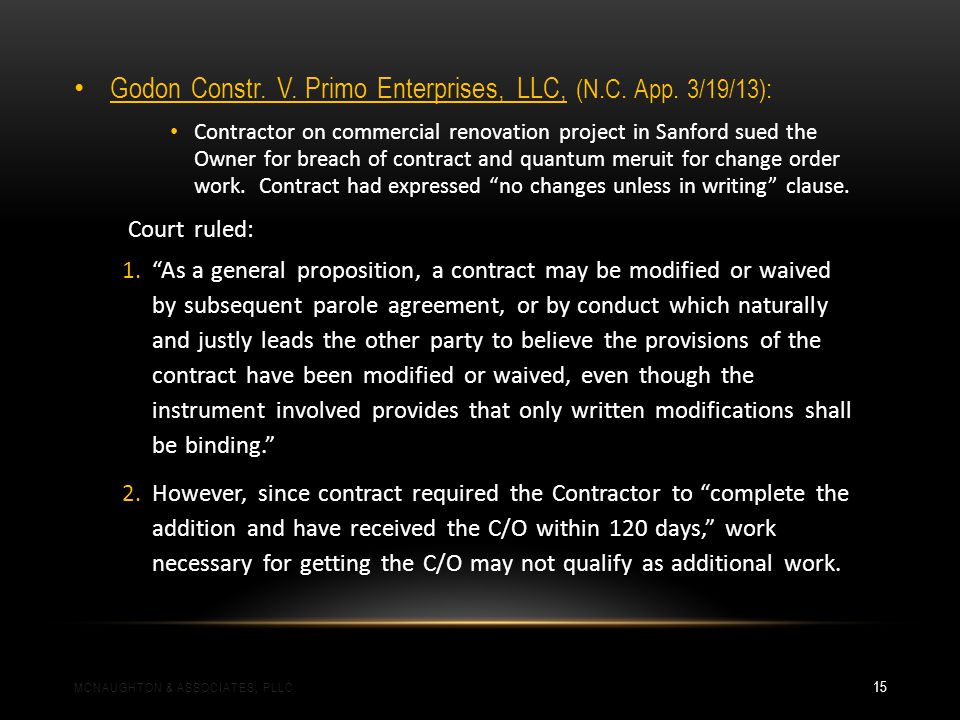 Godon Constr. V. Primo Enterprises, LLC, (N.C. App. 3/19/13): Contractor on commercial renovation project in Sanford sued the Owner for breach of cont