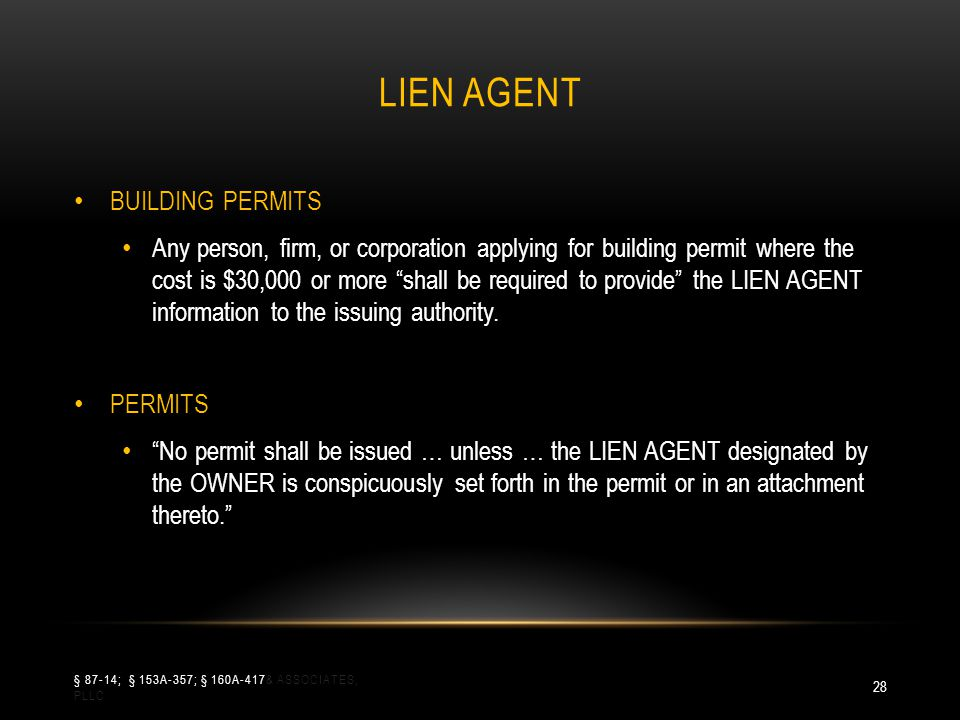 LIEN AGENT BUILDING PERMITS Any person, firm, or corporation applying for building permit where the cost is $30,000 or more shall be required to provi
