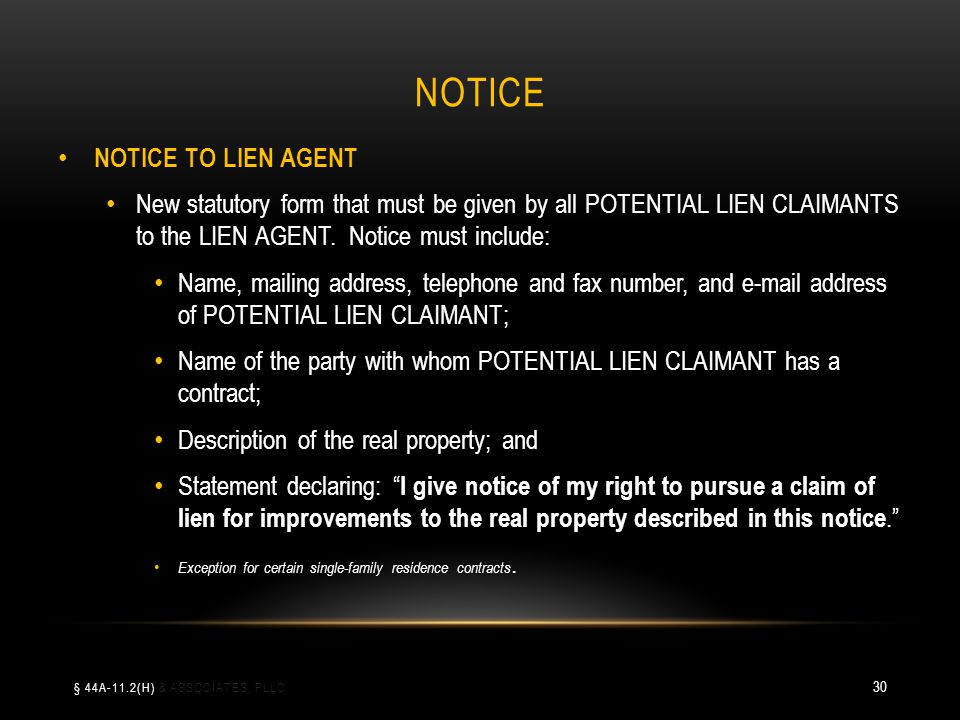 NOTICE NOTICE TO LIEN AGENT New statutory form that must be given by all POTENTIAL LIEN CLAIMANTS to the LIEN AGENT. Notice must include: Name, mailin