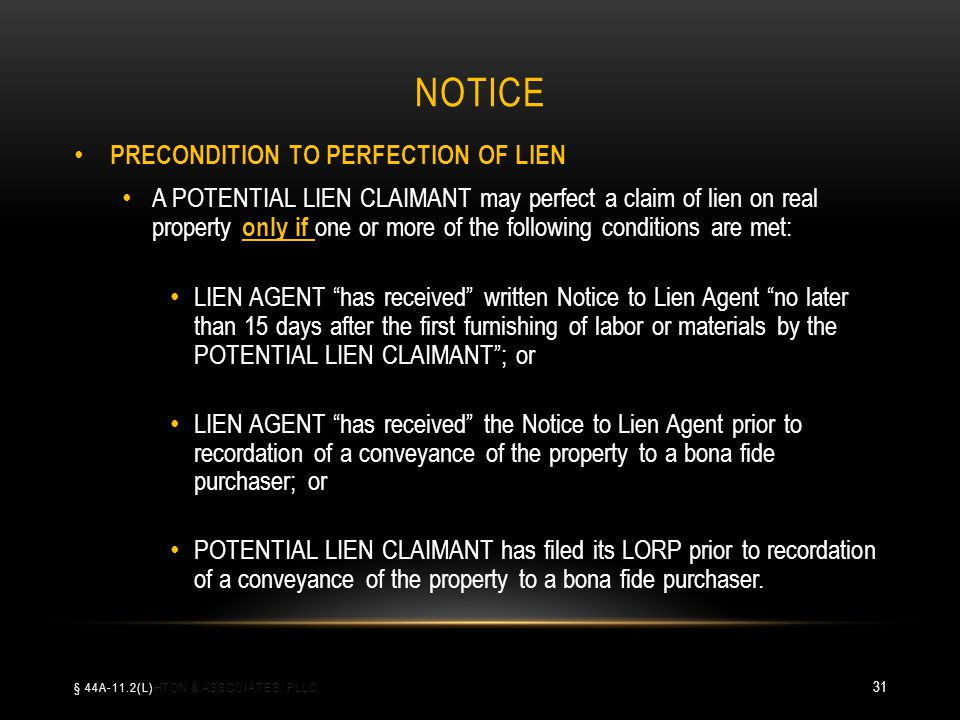 NOTICE PRECONDITION TO PERFECTION OF LIEN A POTENTIAL LIEN CLAIMANT may perfect a claim of lien on real property only if one or more of the following