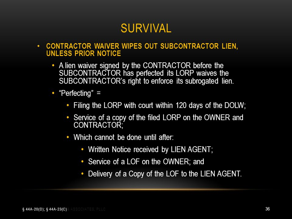 SURVIVAL CONTRACTOR WAIVER WIPES OUT SUBCONTRACTOR LIEN, UNLESS PRIOR NOTICE A lien waiver signed by the CONTRACTOR before the SUBCONTRACTOR has perfe