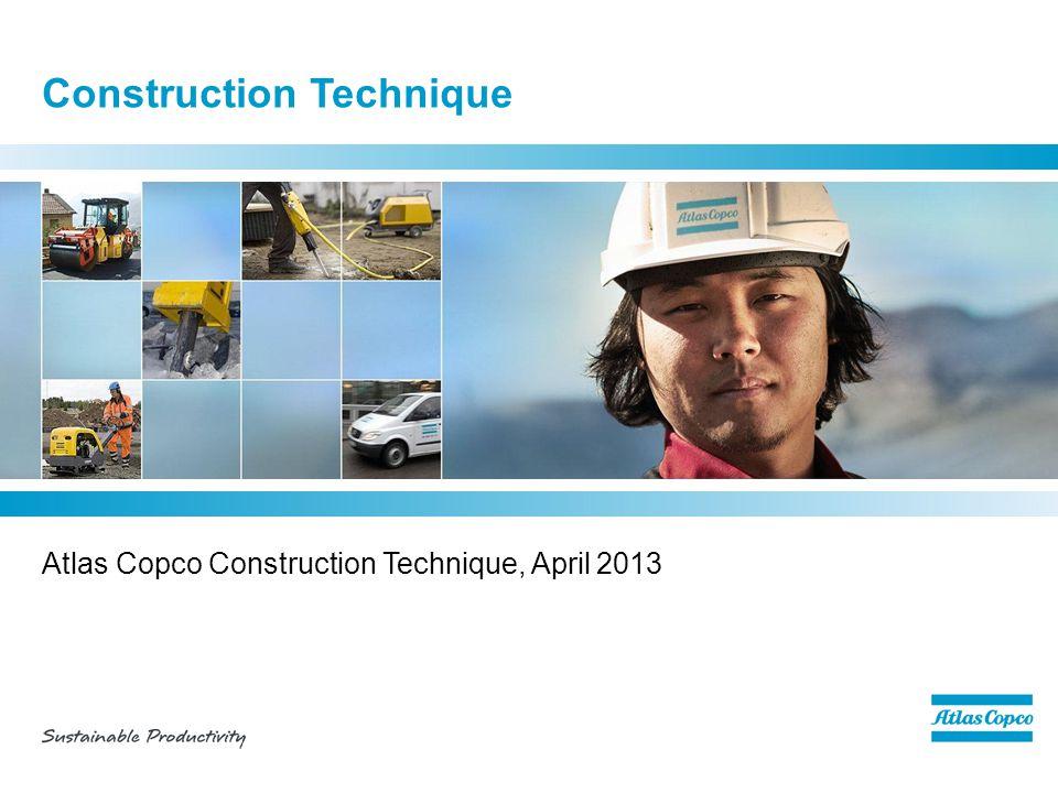 Construction Technique Atlas Copco Construction Technique, April 2013