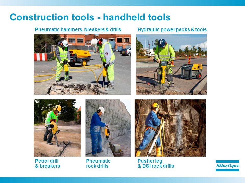 Construction tools - handheld tools Pneumatic hammers, breakers & drills Petrol drill & breakers Hydraulic power packs & tools Pusher leg & DSI rock drills Pneumatic rock drills