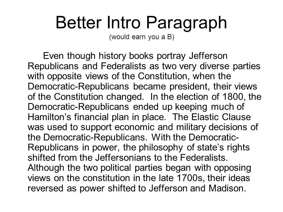 Better Intro Paragraph (would earn you a B) Even though history books portray Jefferson Republicans and Federalists as two very diverse parties with o