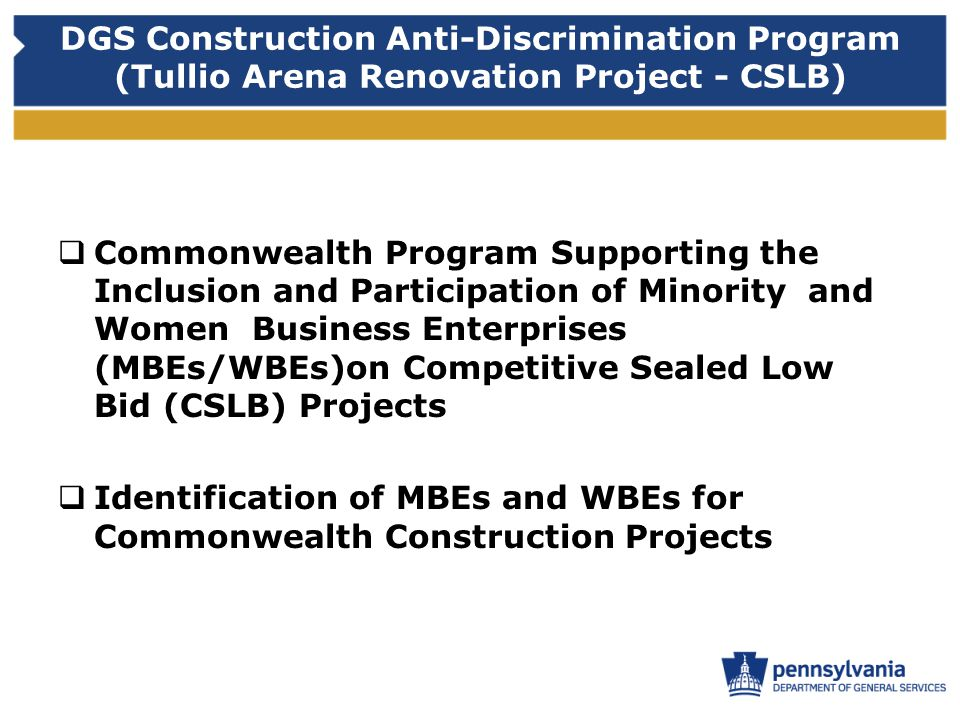 DGS Construction Anti-Discrimination Program (Tullio Arena Renovation Project - CSLB) Governors Initiative