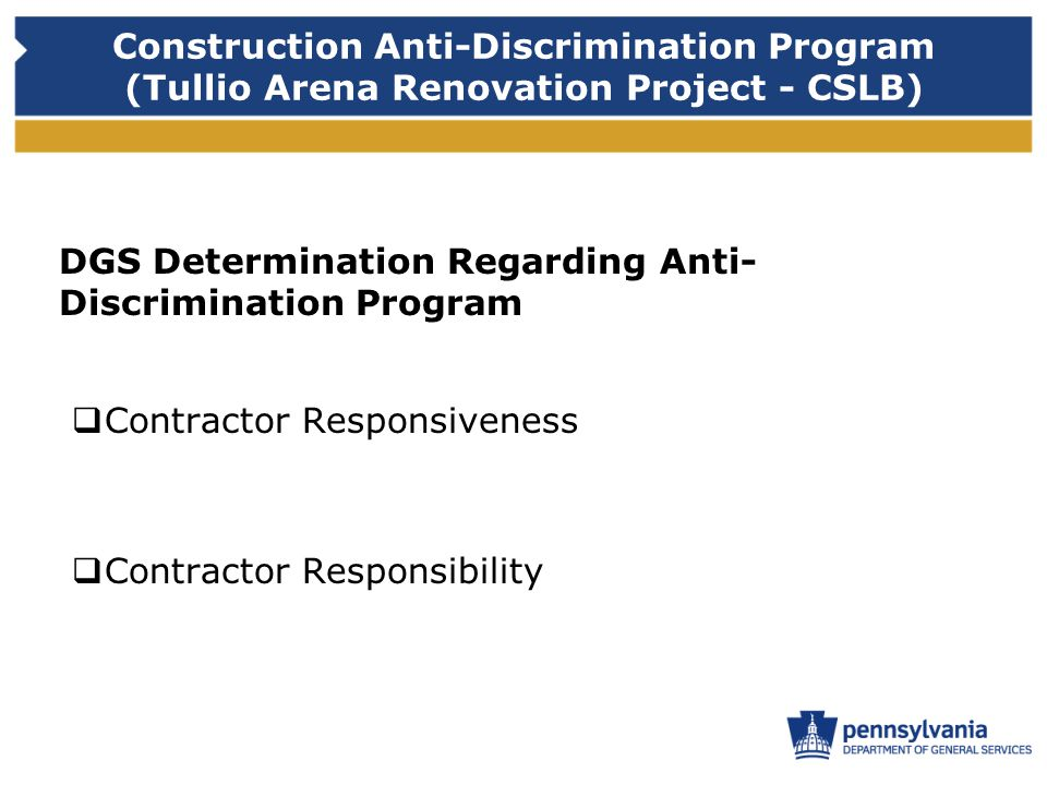 Construction Anti-Discrimination Program (Tullio Arena Renovation Project - CSLB) DGS Determination Regarding Anti- Discrimination Program Contractor