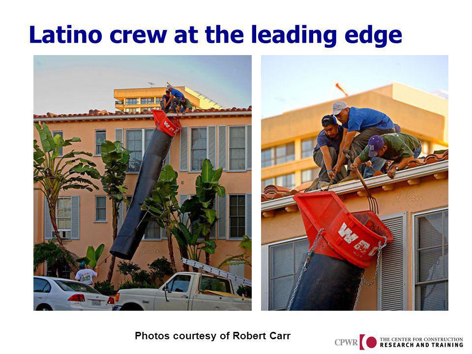 Latino crew at the leading edge Photos courtesy of Robert Carr