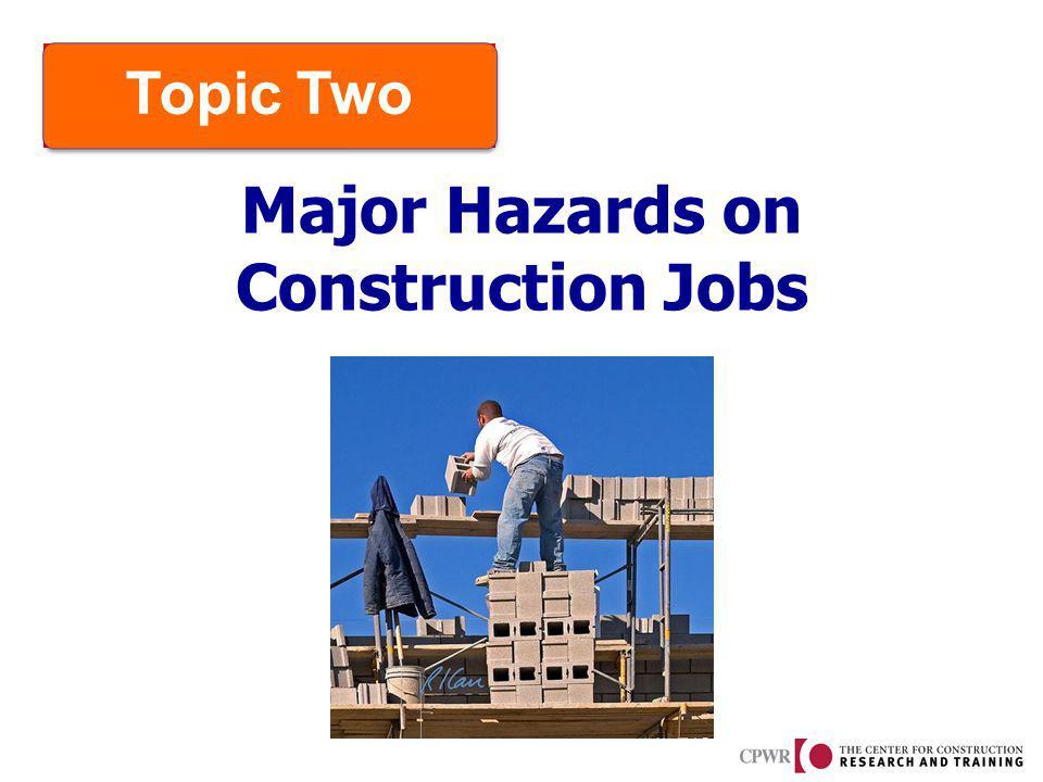Major Hazards on Construction Jobs Topic Two
