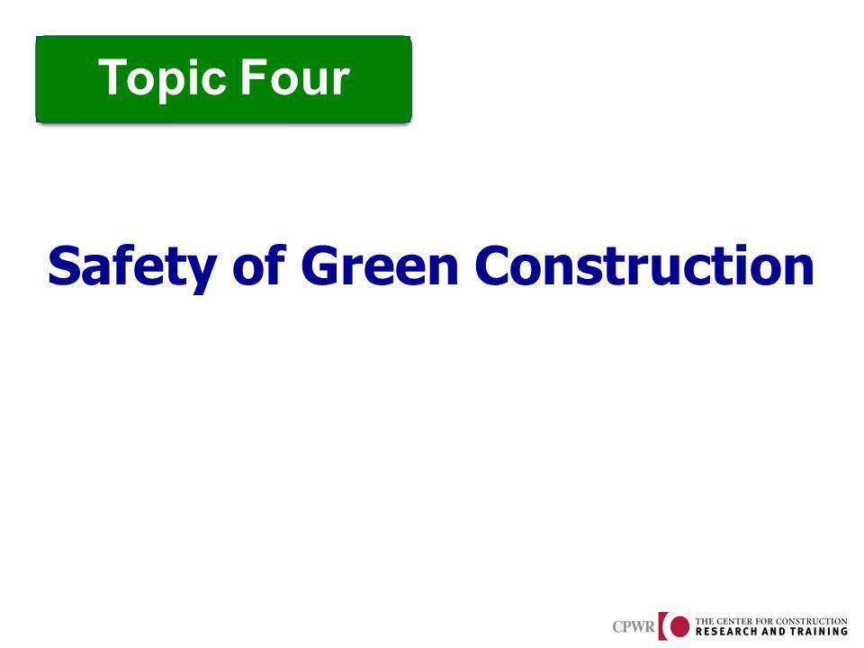 Safety of Green Construction Topic Four