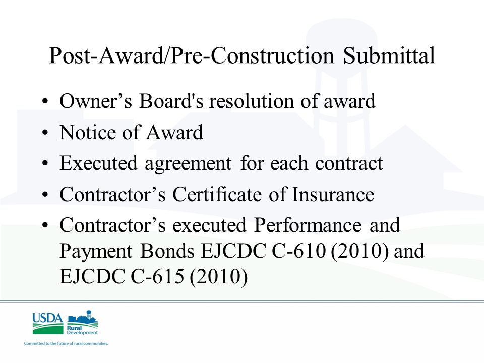 Post-Award/Pre-Construction Submittal Owners Board's resolution of award Notice of Award Executed agreement for each contract Contractors Certificate