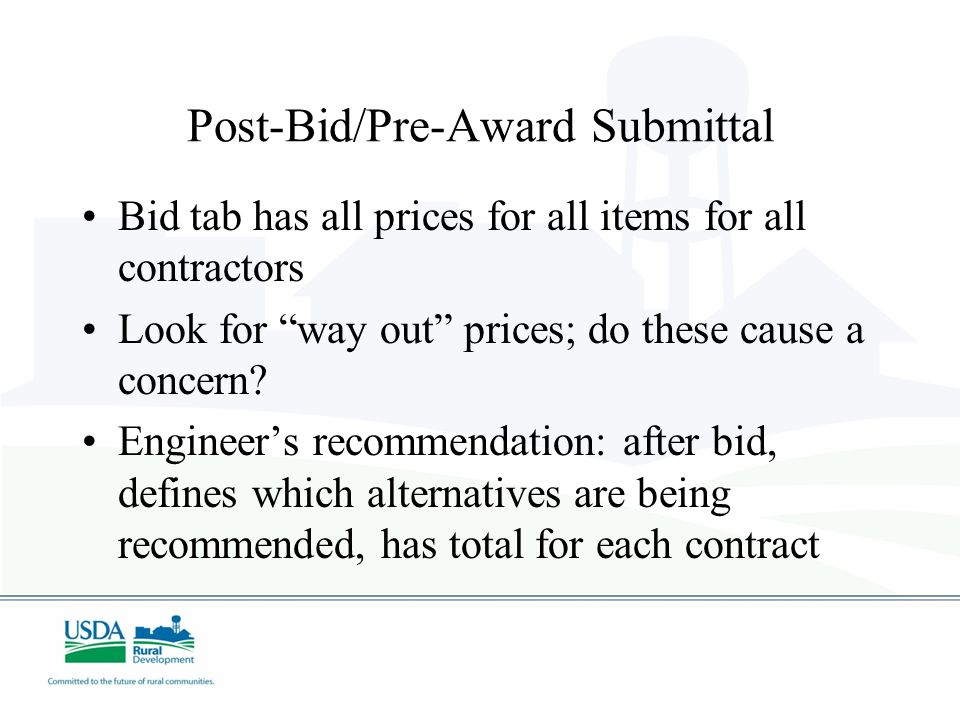 Post-Bid/Pre-Award Submittal Bid tab has all prices for all items for all contractors Look for way out prices; do these cause a concern? Engineers rec