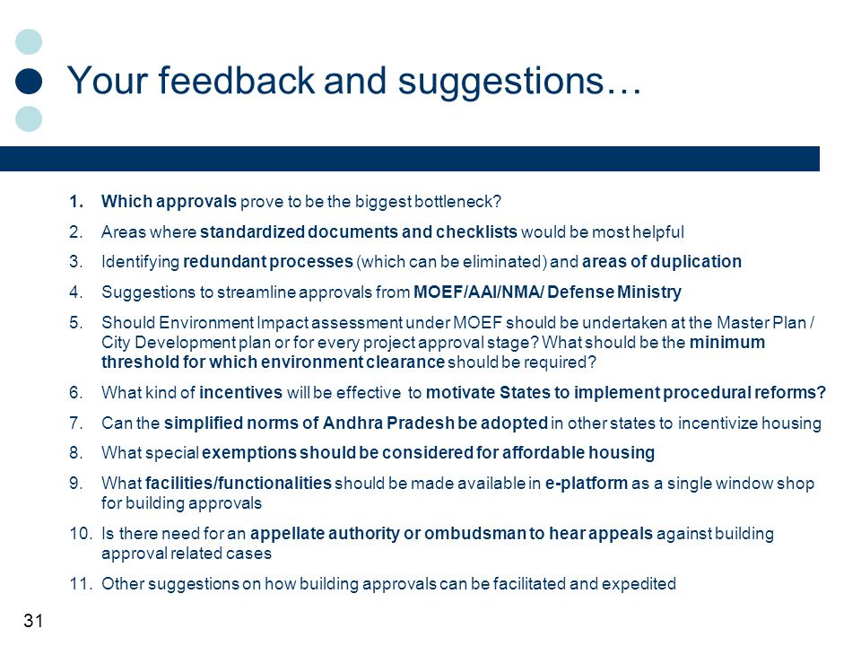 31 Your feedback and suggestions… 1.Which approvals prove to be the biggest bottleneck.