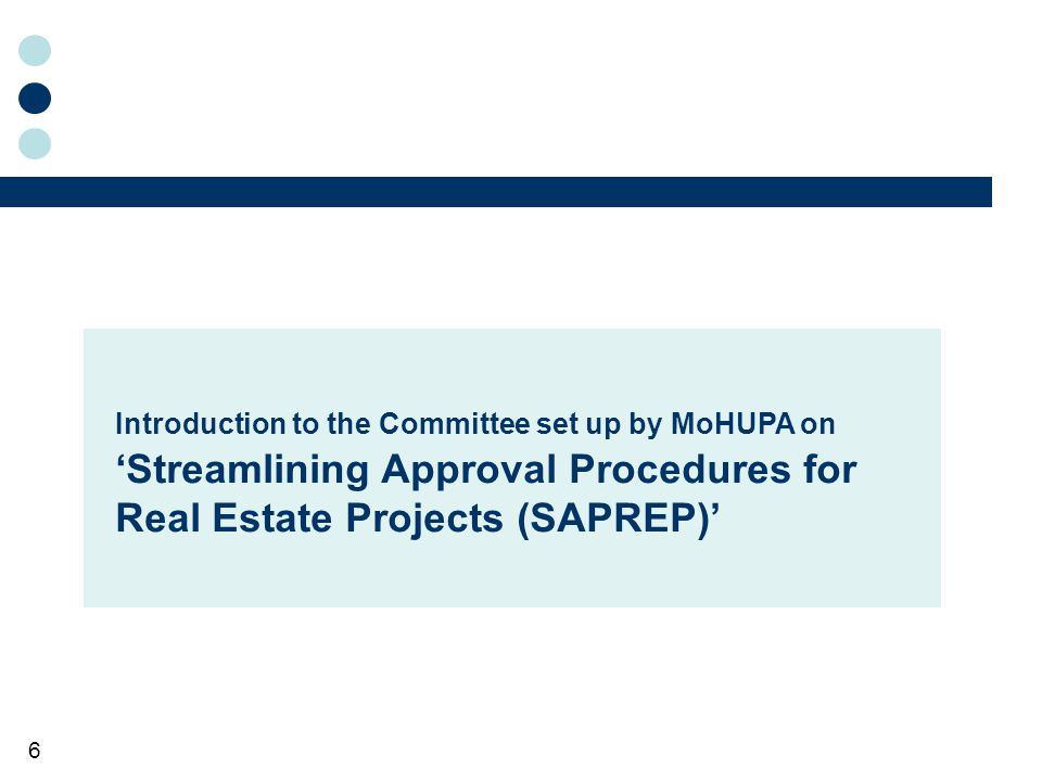 6 Introduction to the Committee set up by MoHUPA on Streamlining Approval Procedures for Real Estate Projects (SAPREP)