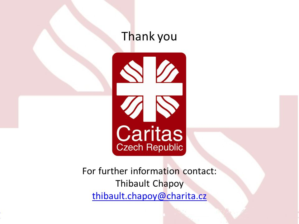 Thank you For further information contact: Thibault Chapoy thibault.chapoy@charita.cz