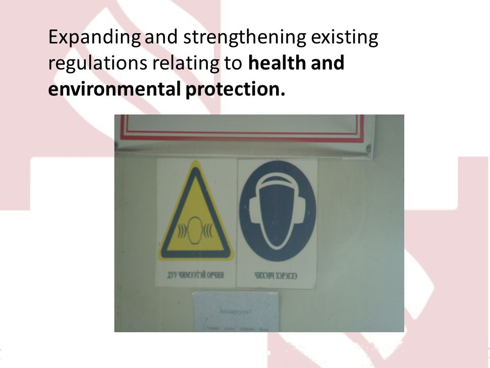 Expanding and strengthening existing regulations relating to health and environmental protection.